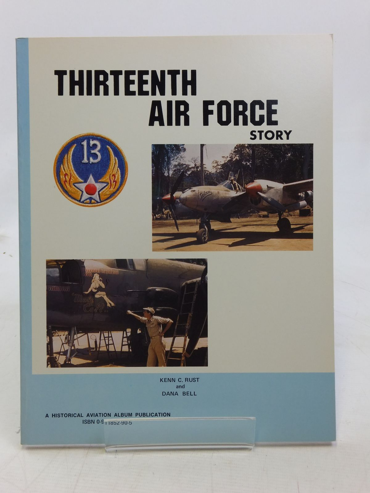Photo of THIRTEENTH AIR FORCE STORY IN WORLD WAR II written by Rust, Kenn C.<br />Bell, Dana published by Historical Aviation Album (STOCK CODE: 1606622)  for sale by Stella & Rose's Books