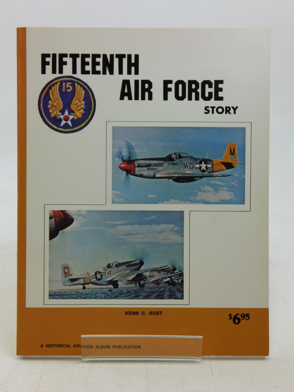 Photo of FIFTEENTH AIR FORCE STORY IN WORLD WAR II written by Rust, Kenn C. (STOCK CODE: 1606630)  for sale by Stella & Rose's Books