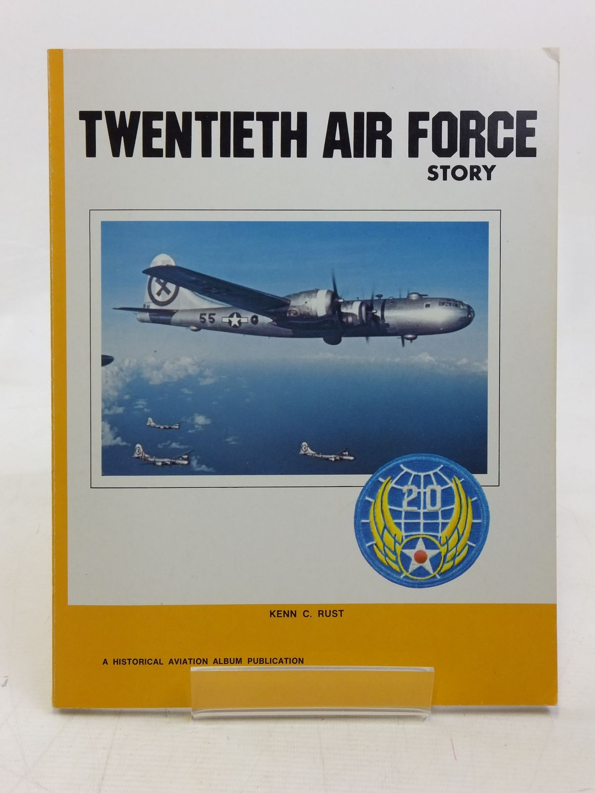 Photo of TWENTIETH AIR FORCE STORY IN WORLD WAR II written by Rust, Kenn C. published by Historical Aviation Album (STOCK CODE: 1606631)  for sale by Stella & Rose's Books