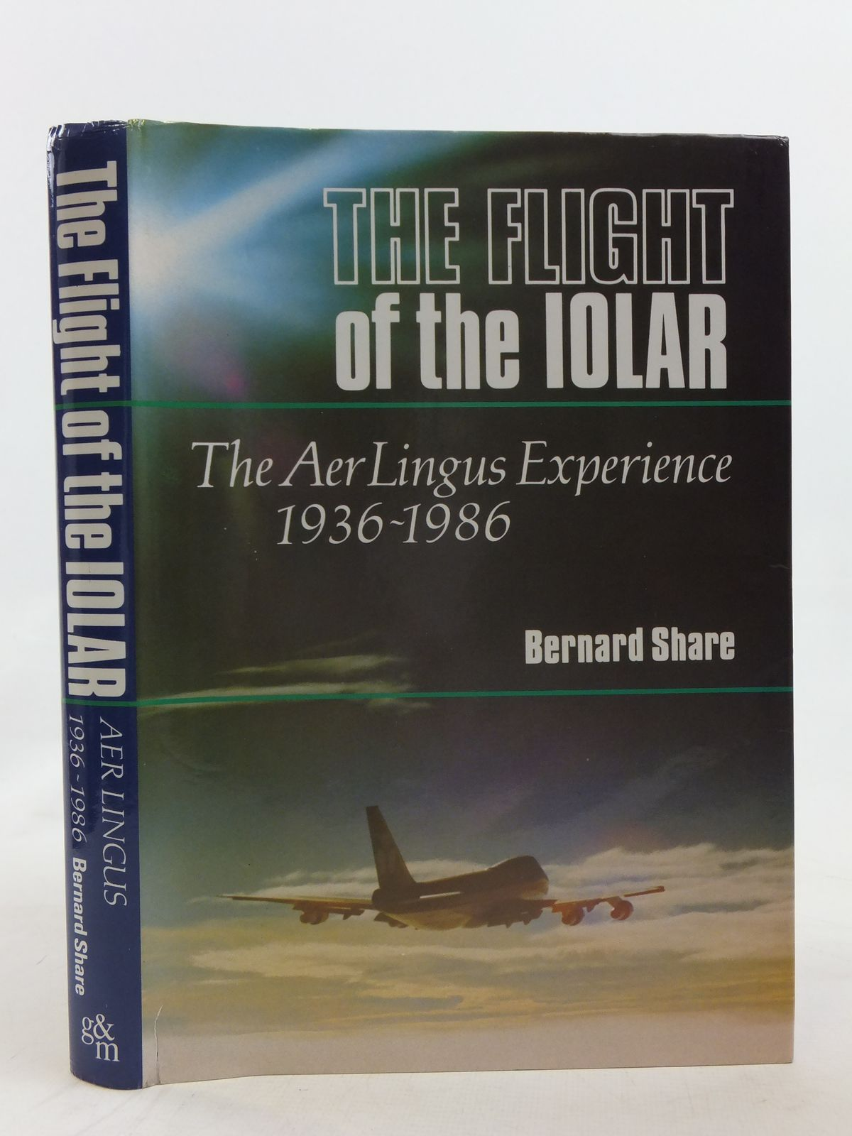 Photo of THE FLIGHT OF THE IOLAR written by Share, Bernard published by Gill and Macmillan (STOCK CODE: 1606713)  for sale by Stella & Rose's Books
