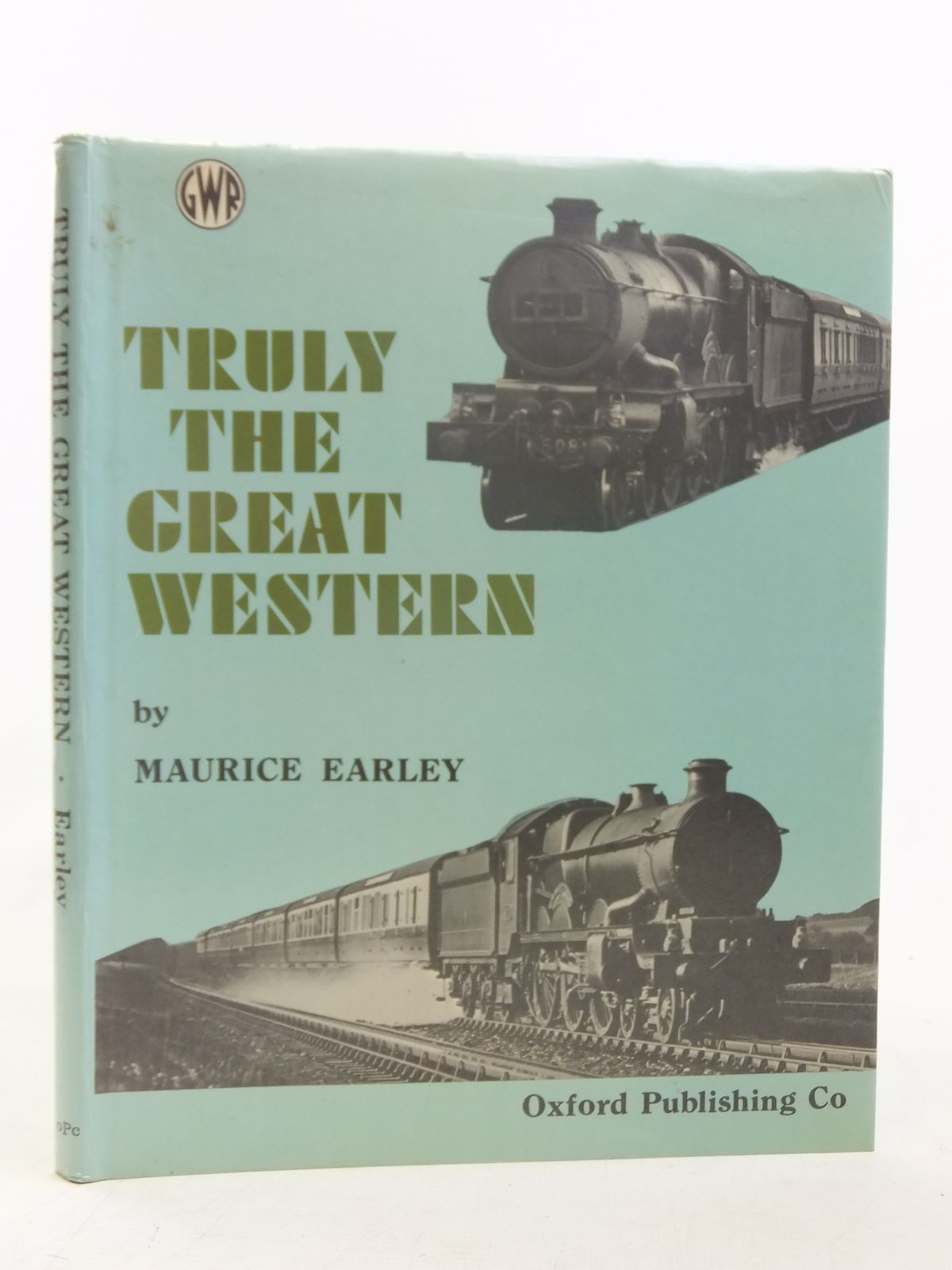 Photo of TRULY THE GREAT WESTERN written by Earley, Maurice published by Oxford Publishing (STOCK CODE: 1606843)  for sale by Stella & Rose's Books