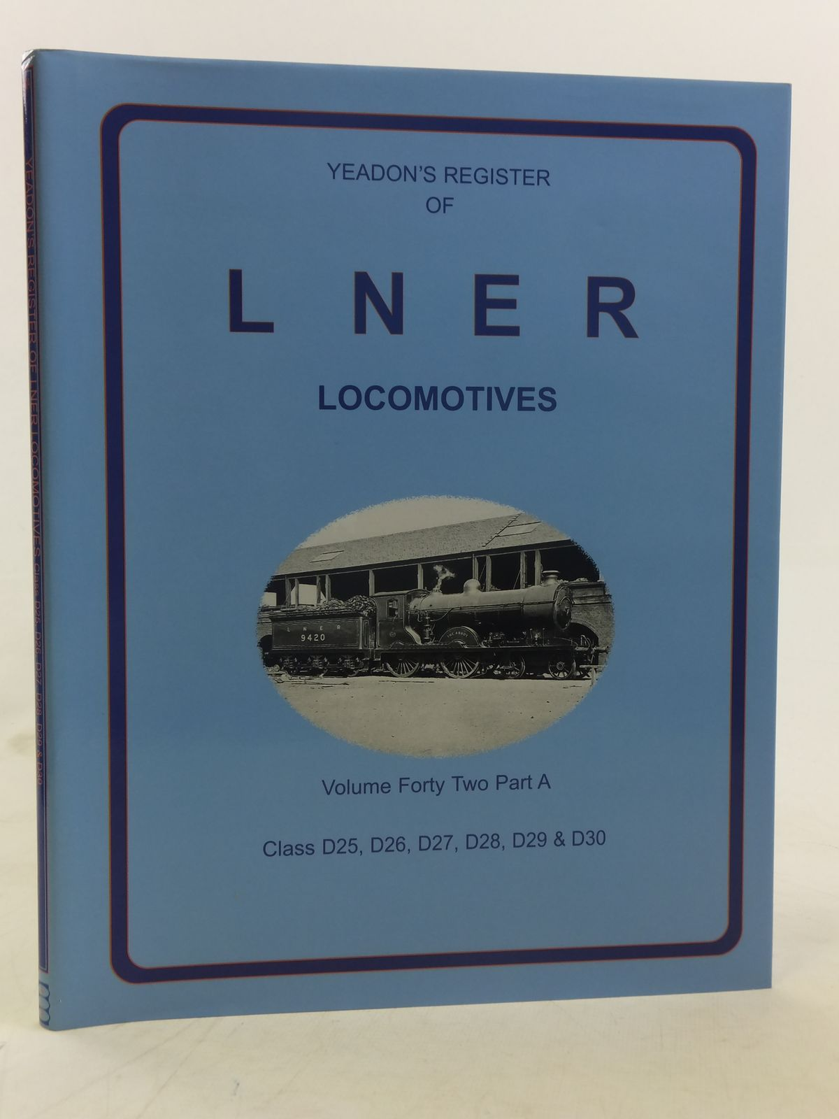 Photo of YEADON'S REGISTER OF LNER LOCOMOTIVES VOLUME FORTY TWO PART A published by Challenger Publications, Book Law Publications (STOCK CODE: 1606893)  for sale by Stella & Rose's Books