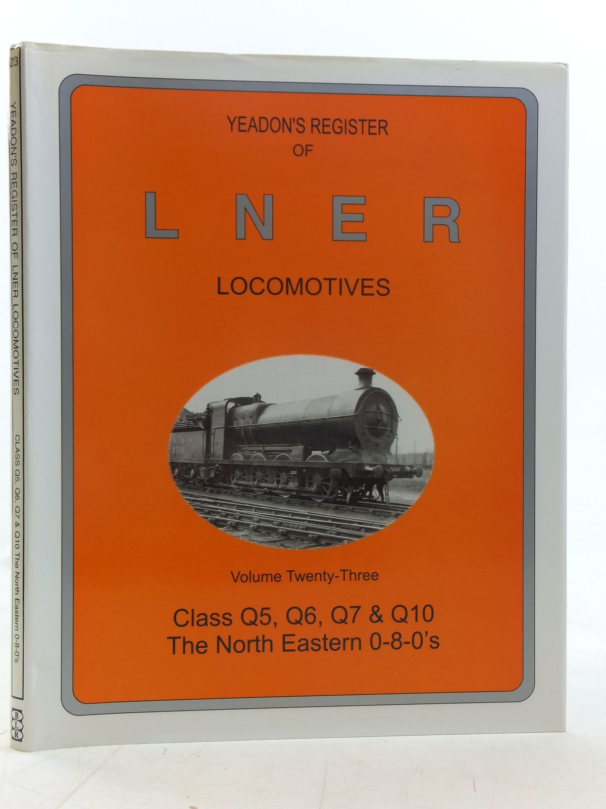 Photo of YEADON'S REGISTER OF LNER LOCOMOTIVES VOLUME TWENTY-THREE published by Booklaw Railbus, Challenger Publications (STOCK CODE: 1606937)  for sale by Stella & Rose's Books