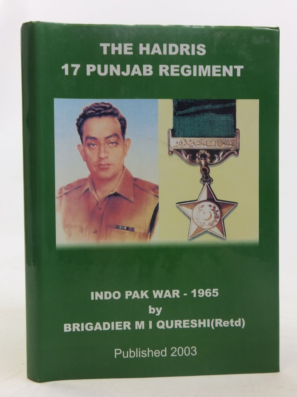 Photo of THE HAIDRIS 17 PUNJAB REGIMENT IN INDO-PAK WAR, 1965 written by Qureshi, M.I. published by Command And Staff College (STOCK CODE: 1607175)  for sale by Stella & Rose's Books