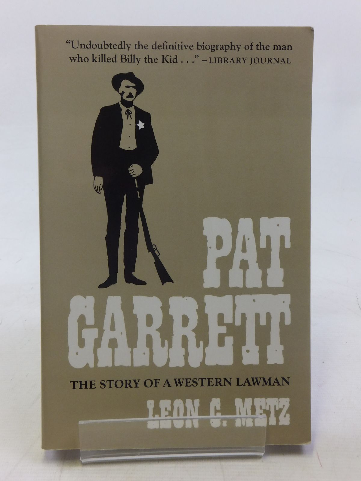 Photo of PAT GARRETT written by Metz, Leon C. published by University of Oklahoma Press (STOCK CODE: 1607207)  for sale by Stella & Rose's Books