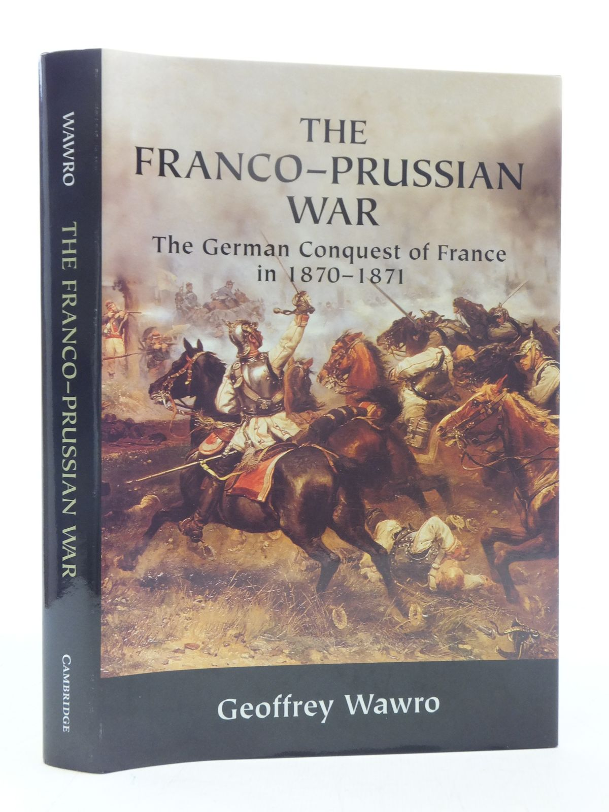Photo of THE FRANCO-PRUSSIAN WAR written by Wawro, Geoffrey published by Cambridge University Press (STOCK CODE: 1607323)  for sale by Stella & Rose's Books