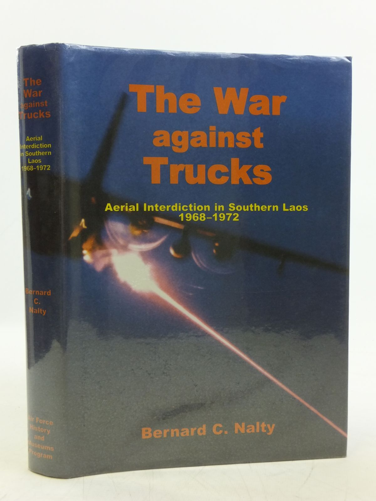 Photo of THE WAR AGAINST TRUCKS written by Nalty, Bernard C. published by Air Force History & Museums Program (STOCK CODE: 1607766)  for sale by Stella & Rose's Books