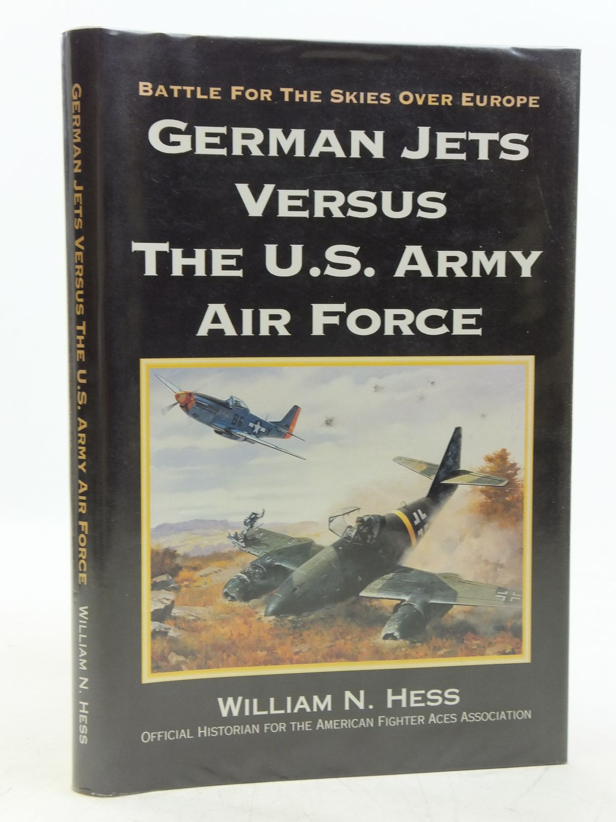 Photo of GERMAN JETS VERSUS THE U.S. ARMY AIR FORCE written by Hess, William N. published by Speciality Press (STOCK CODE: 1607830)  for sale by Stella & Rose's Books