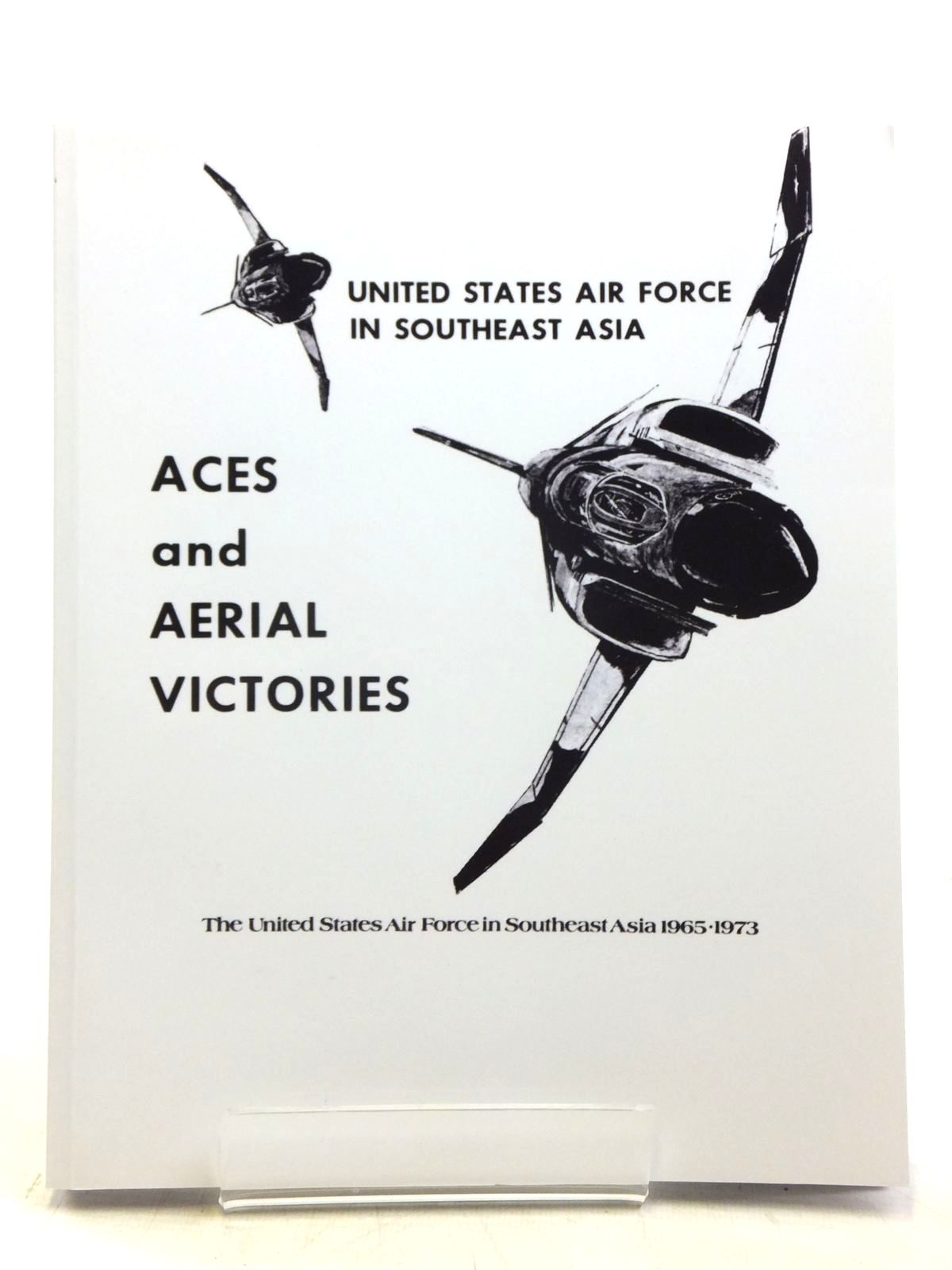 Photo of ACES & AERIAL VICTORIES written by Futrell, R. Frank<br />et al,  published by The Albert F. Simpson Historical Research Centre (STOCK CODE: 1607850)  for sale by Stella & Rose's Books
