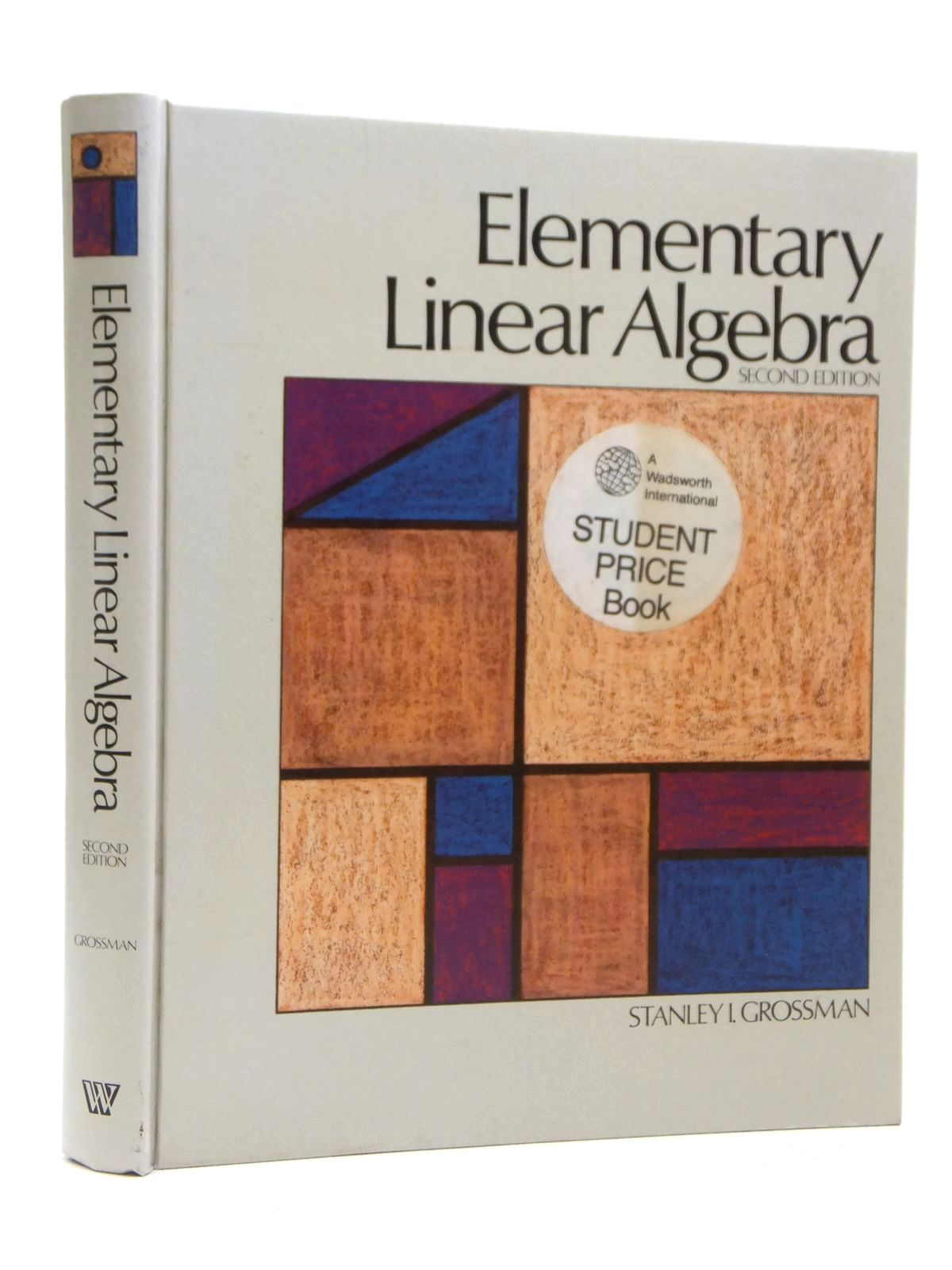 Photo of ELEMENTARY LINEAR ALGEBRA written by Grossman, Stanley I. published by Wadsworth Publishing (STOCK CODE: 1608063)  for sale by Stella & Rose's Books