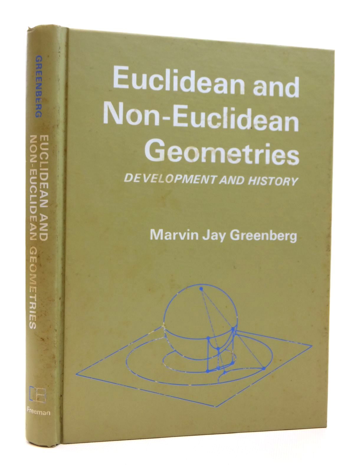 Photo of EUCLIDEAN AND NON-EUCLIDEAN GEOMETRIES DEVELOPMENT AND HISTORY written by Greenberg, Marvin Jay published by W.H. Freeman and Company (STOCK CODE: 1608207)  for sale by Stella & Rose's Books