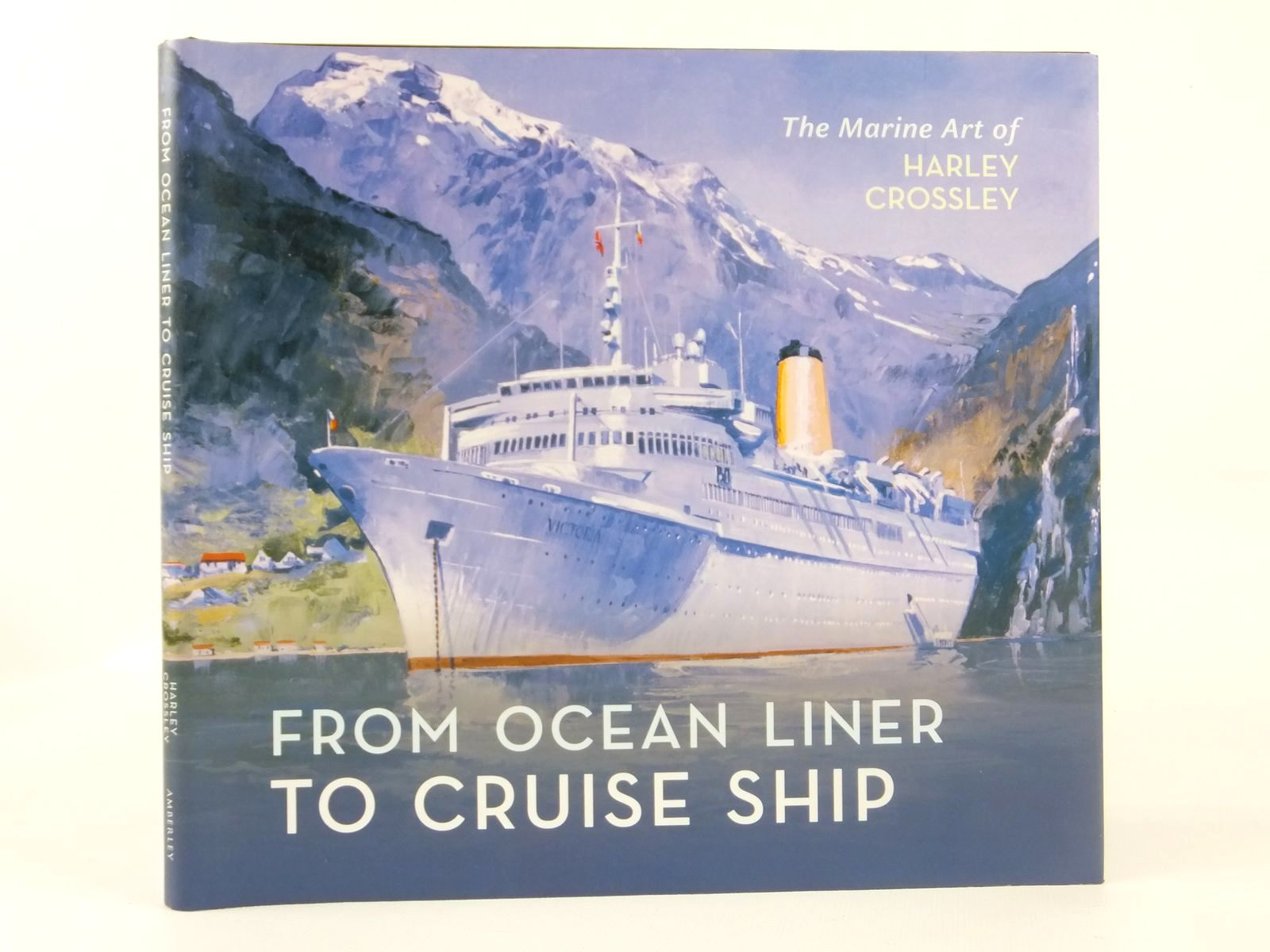Photo of FROM OCEAN LINER TO CRUISE SHIP written by Crossley, Harley illustrated by Crossley, Harley published by Amberley (STOCK CODE: 1608545)  for sale by Stella & Rose's Books