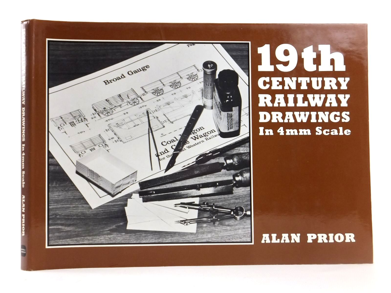 19TH CENTURY RAILWAY DRAWINGS IN 4MM SCALE written by Prior, Alan