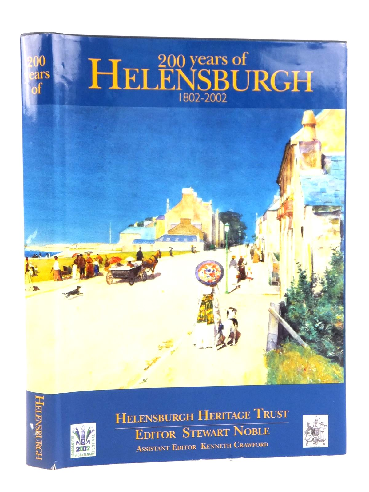 Photo of 200 YEARS OF HELENSBURGH 1802-2002 written by Noble, Stewart published by Argyll Publishing (STOCK CODE: 1608871)  for sale by Stella & Rose's Books