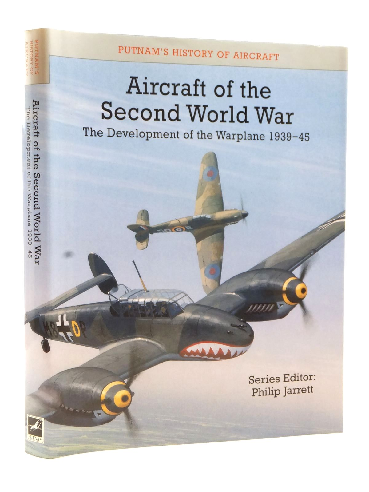 Photo of AIRCRAFT OF THE SECOND WORLD WAR THE DEVELOPMENT OF THE WARPLANE 1939-45 written by Jarrett, Philip published by Putnam (STOCK CODE: 1608963)  for sale by Stella & Rose's Books
