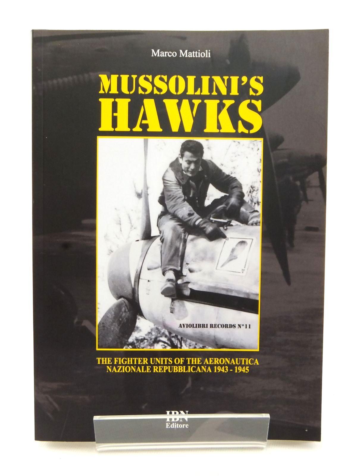 MUSSOLINI\'S HAWKS written by Mattioli, Marco, STOCK CODE: 1609075 ...