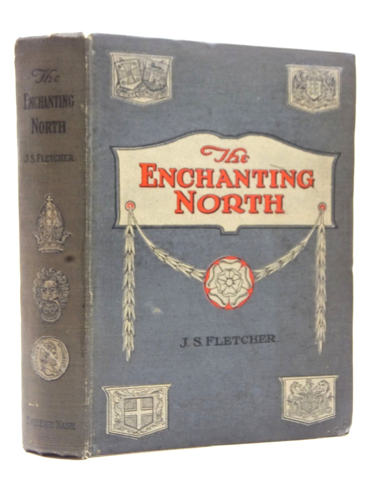 Photo of THE ENCHANTING NORTH written by Fletcher, J.S. published by Eveleigh Nash (STOCK CODE: 1609197)  for sale by Stella & Rose's Books