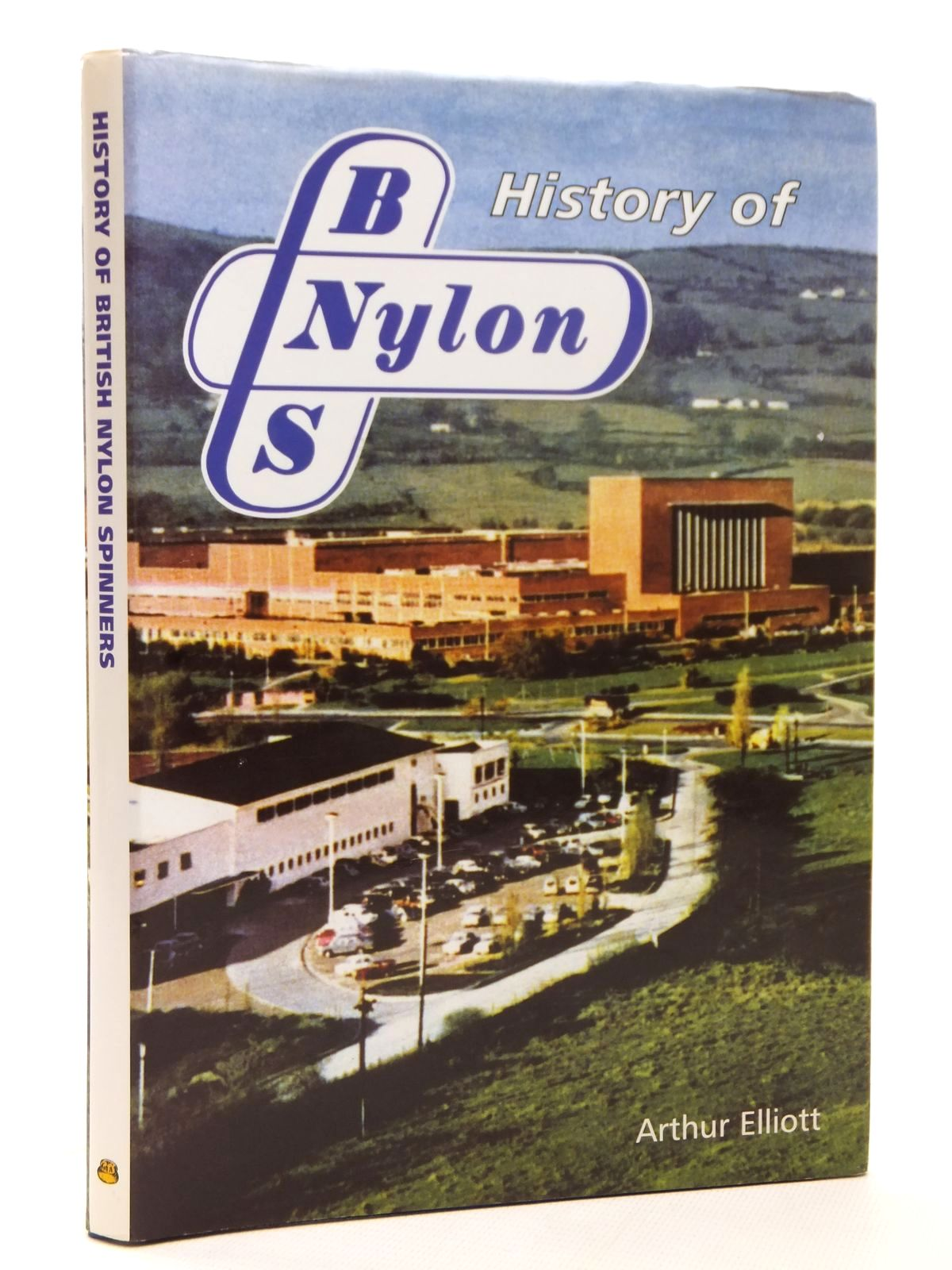 Photo of HISTORY OF BNS BRITISH NYLON SPINNERS written by Elliott, Arthur published by Old Bakehouse Publications (STOCK CODE: 1609254)  for sale by Stella & Rose's Books