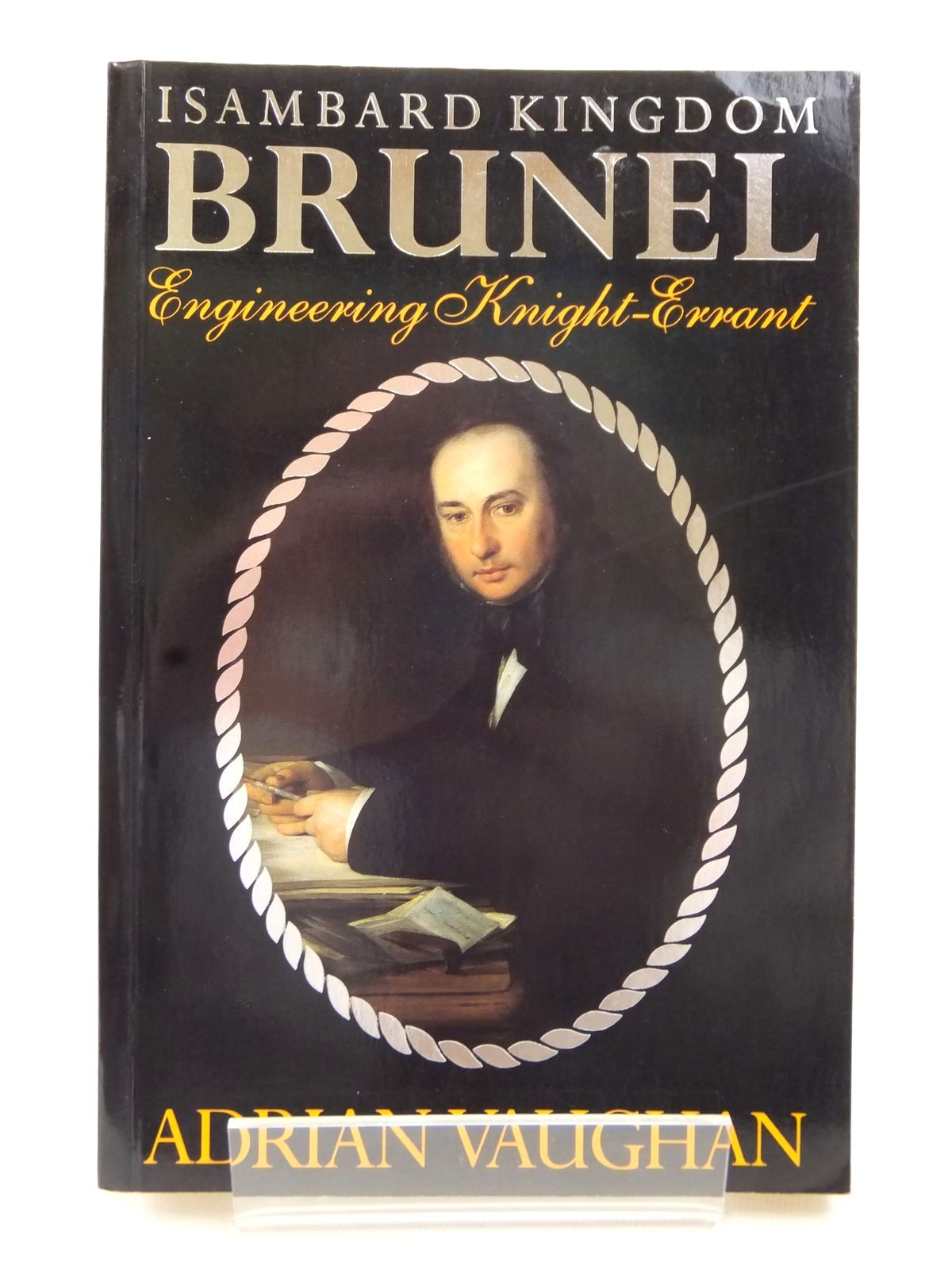 Photo of ISAMBARD KINGDOM BRUNEL: ENGINEERING KNIGHT-ERRANT written by Vaughan, Adrian published by John Murray (STOCK CODE: 1609277)  for sale by Stella & Rose's Books