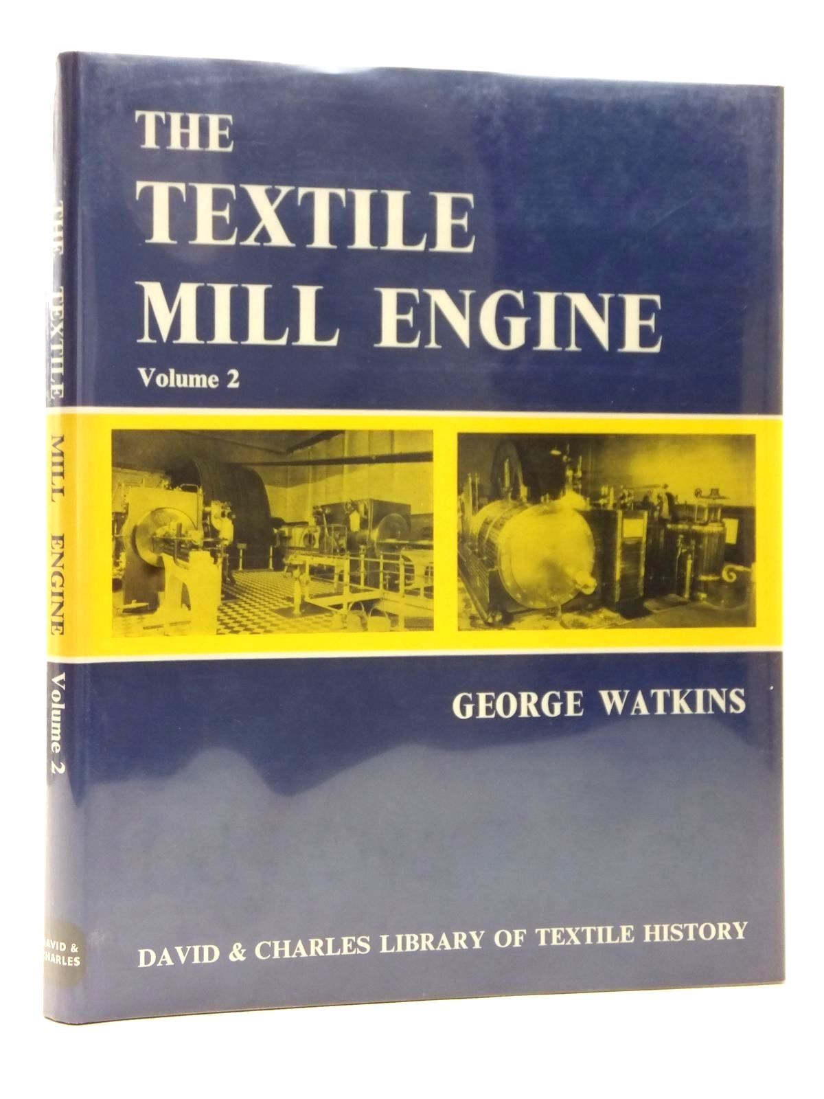 Photo of THE TEXTILE MILL ENGINE VOLUME 2 written by Watkins, George published by David & Charles (STOCK CODE: 1609357)  for sale by Stella & Rose's Books