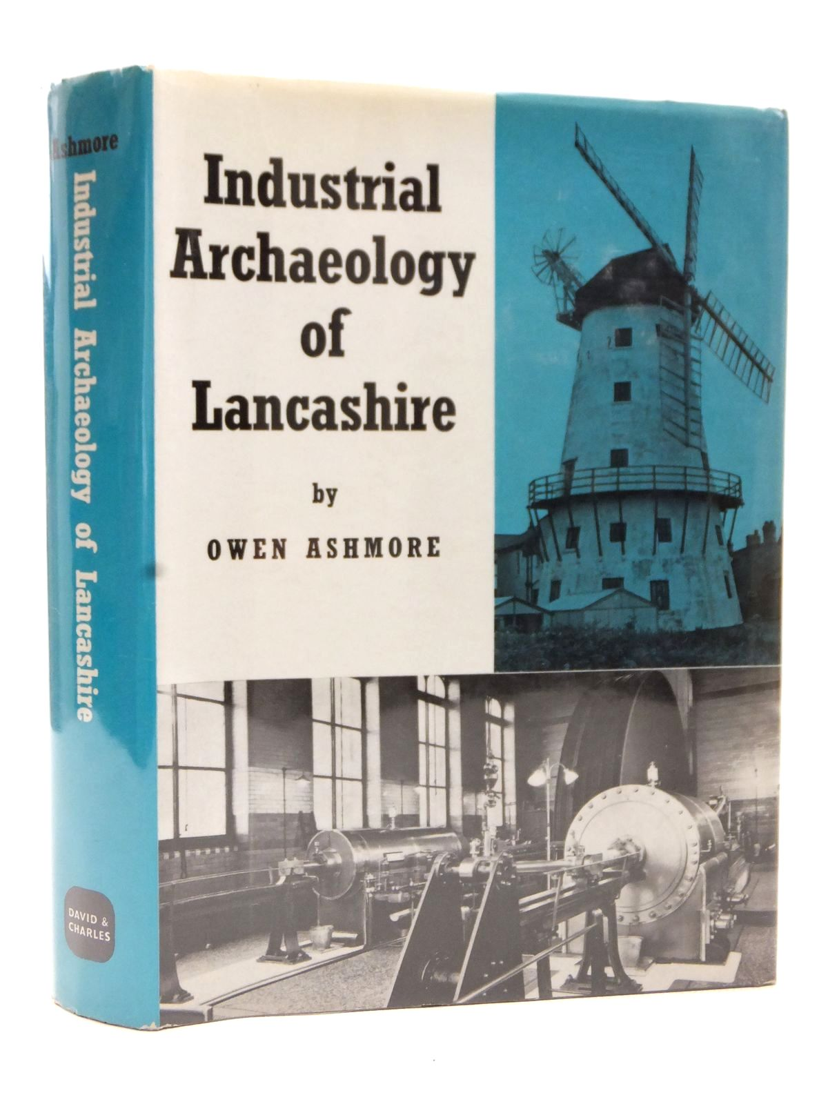 Photo of THE INDUSTRIAL ARCHAEOLOGY OF LANCASHIRE written by Ashmore, Owen published by David & Charles (STOCK CODE: 1609362)  for sale by Stella & Rose's Books