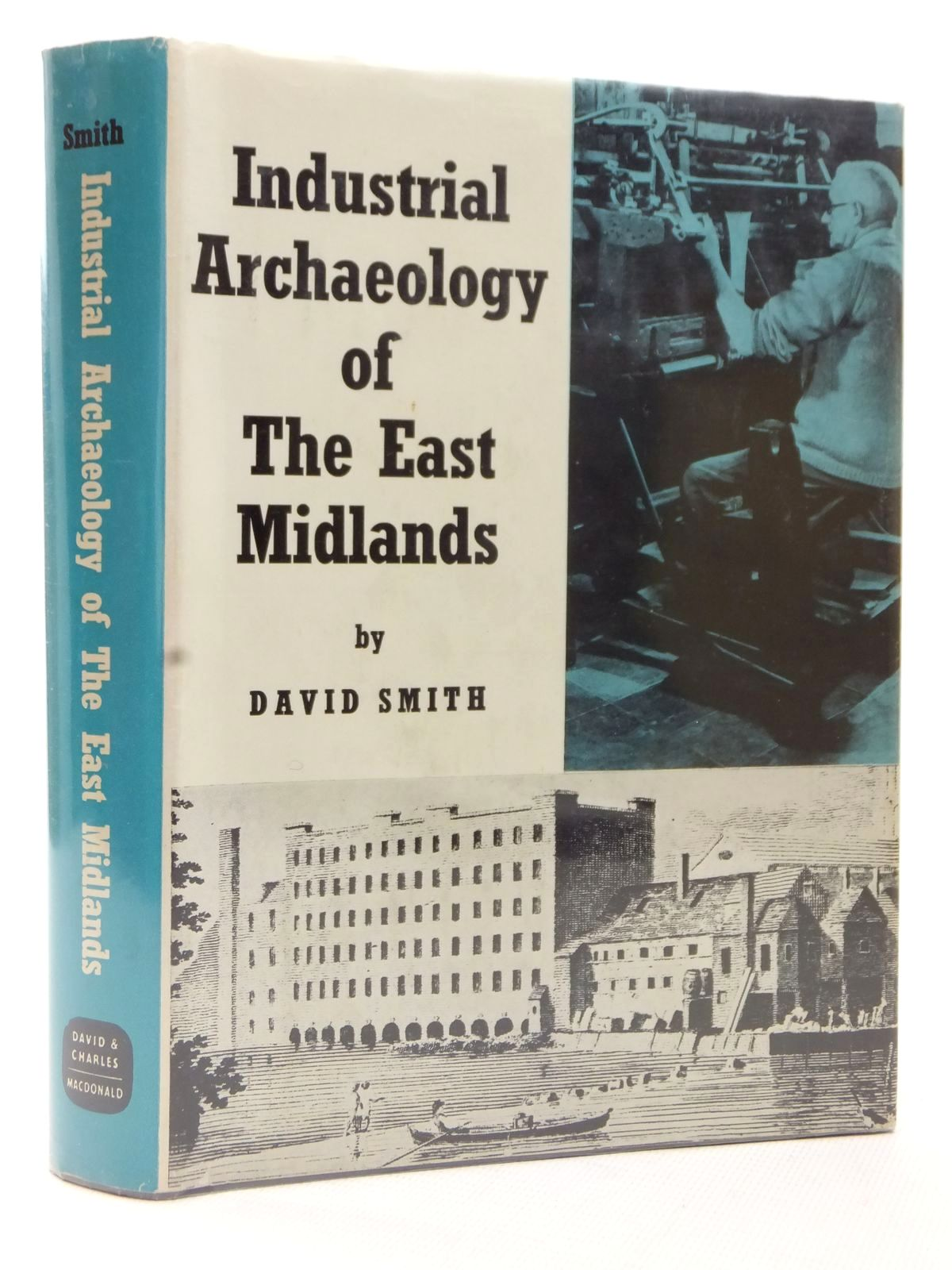 Photo of THE INDUSTRIAL ARCHAEOLOGY OF THE EAST MIDLANDS written by Smith, David M. published by David & Charles (STOCK CODE: 1609395)  for sale by Stella & Rose's Books
