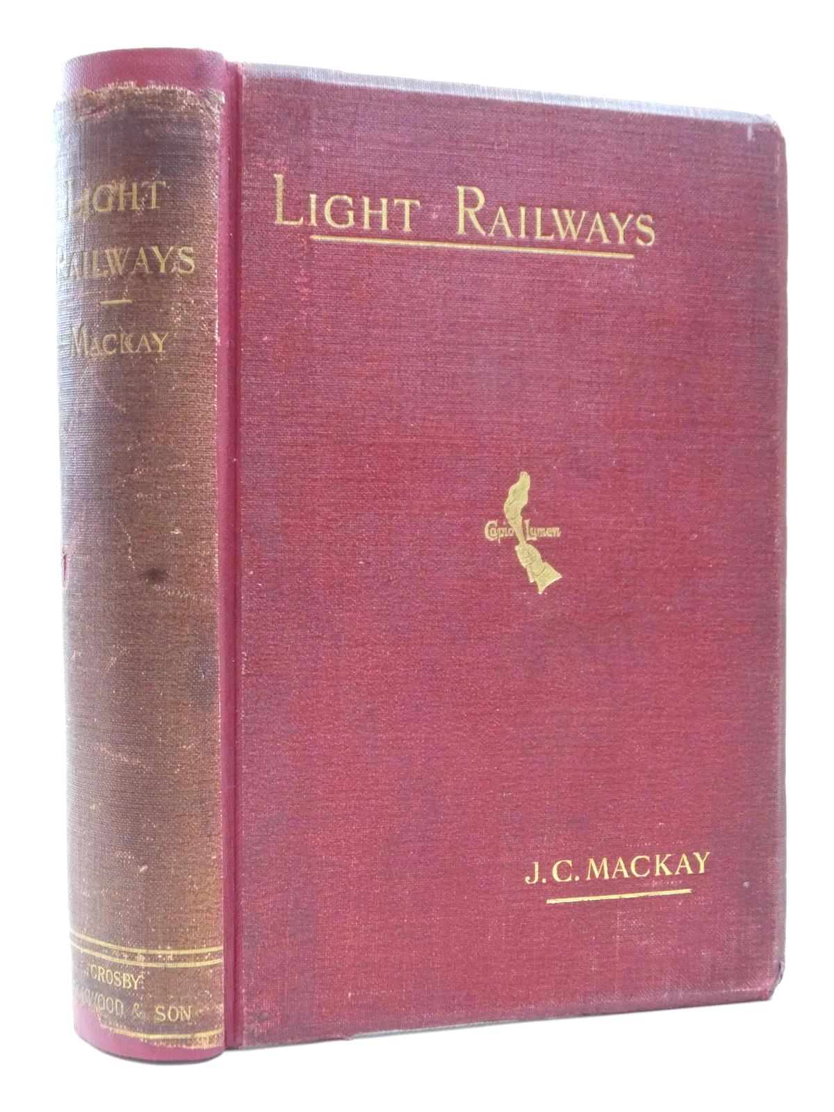 Photo of LIGHT RAILWAYS FOR THE UNITED KINGDOM, INDIA, AND THE COLONIES written by Mackay, John Charles published by Crosby Lockwood and Son (STOCK CODE: 1609461)  for sale by Stella & Rose's Books