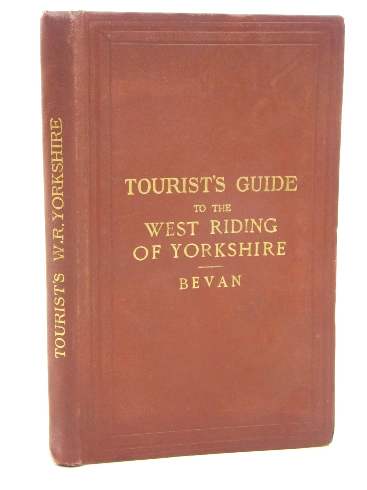 Photo of TOURIST'S GUIDE TO THE WEST RIDING OF YORKSHIRE written by Bevan, G. Phillips published by Edward Stanford (STOCK CODE: 1609476)  for sale by Stella & Rose's Books