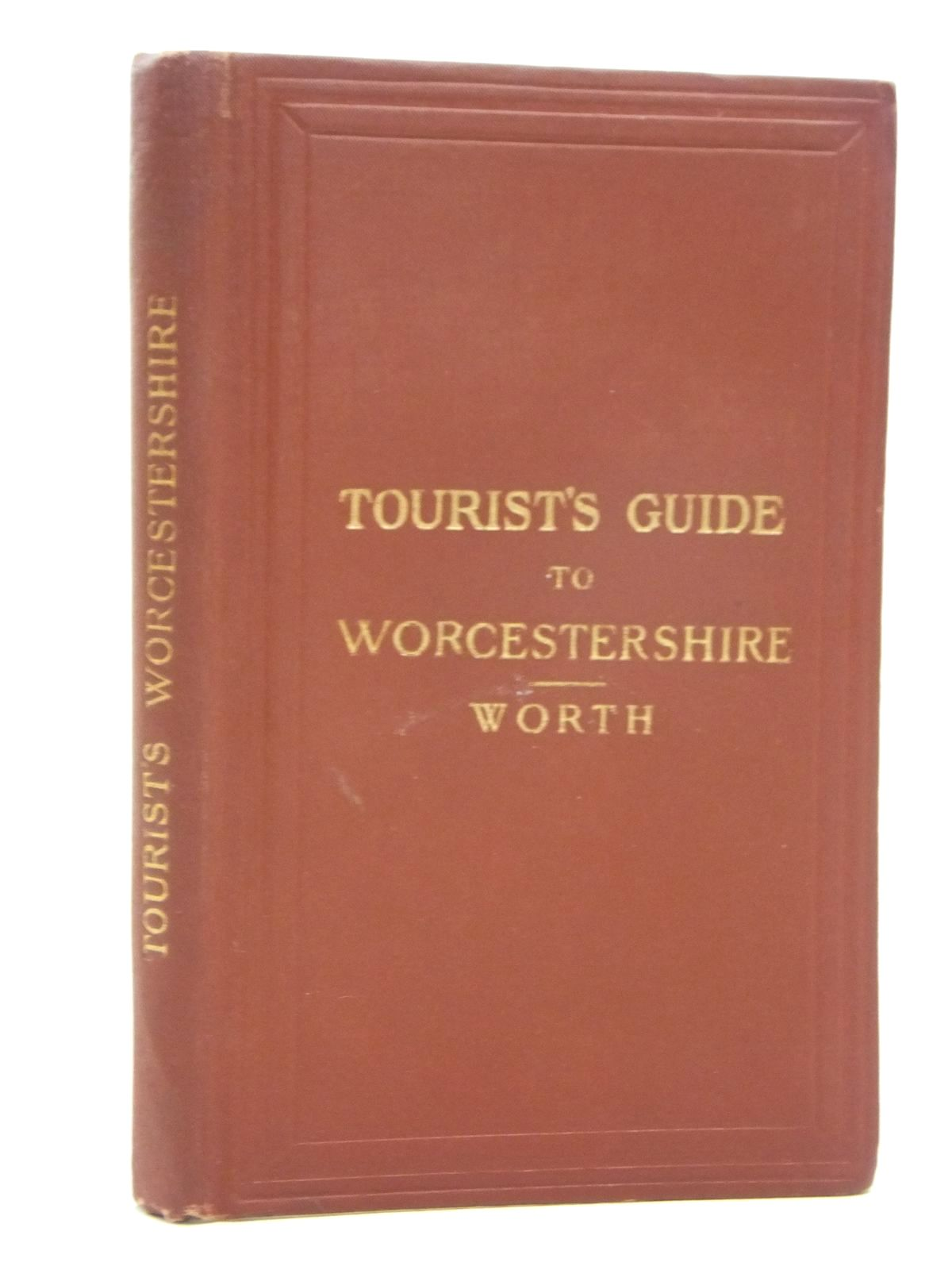 Photo of TOURIST'S GUIDE TO WORCESTERSHIRE written by Worth, R.N. published by Edward Stanford (STOCK CODE: 1609477)  for sale by Stella & Rose's Books