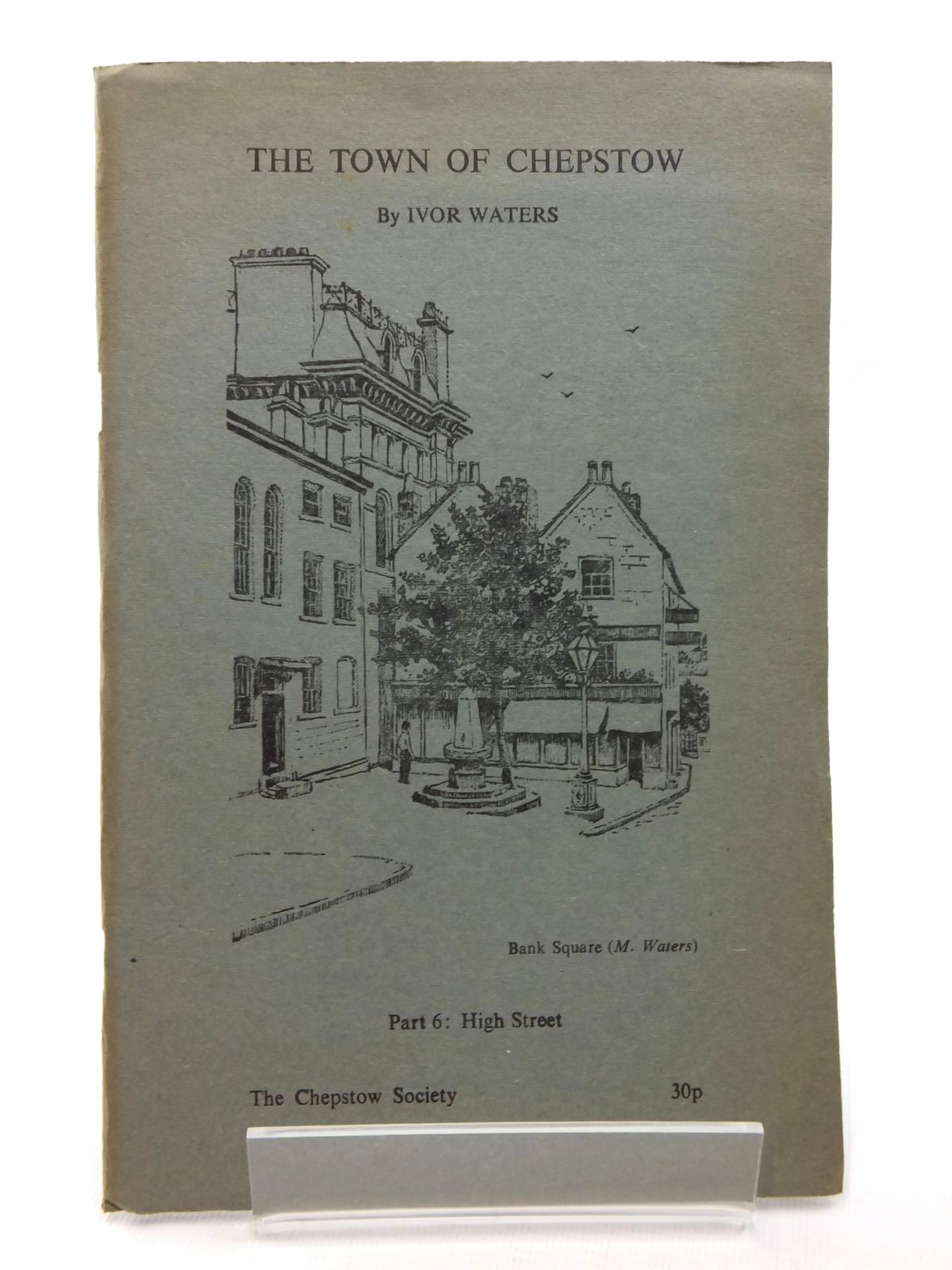 Photo of THE TOWN OF CHEPSTOW PART 6 written by Waters, Ivor illustrated by Waters, Mercedes published by The Chepstow Society (STOCK CODE: 1609691)  for sale by Stella & Rose's Books