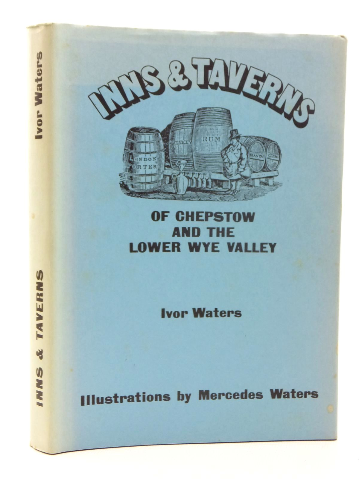 Photo of INNS AND TAVERNS OF CHEPSTOW AND THE LOWER WYE VALLEY written by Waters, Ivor illustrated by Waters, Mercedes published by The Chepstow Society (STOCK CODE: 1609703)  for sale by Stella & Rose's Books