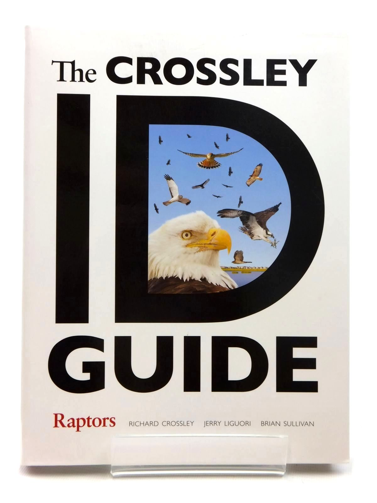 Photo of THE CROSSLEY ID GUIDE RAPTORS written by Crossley, Richard<br />Liguori, Jerry<br />Sullivan, Brian published by Princeton University Press (STOCK CODE: 1609788)  for sale by Stella & Rose's Books