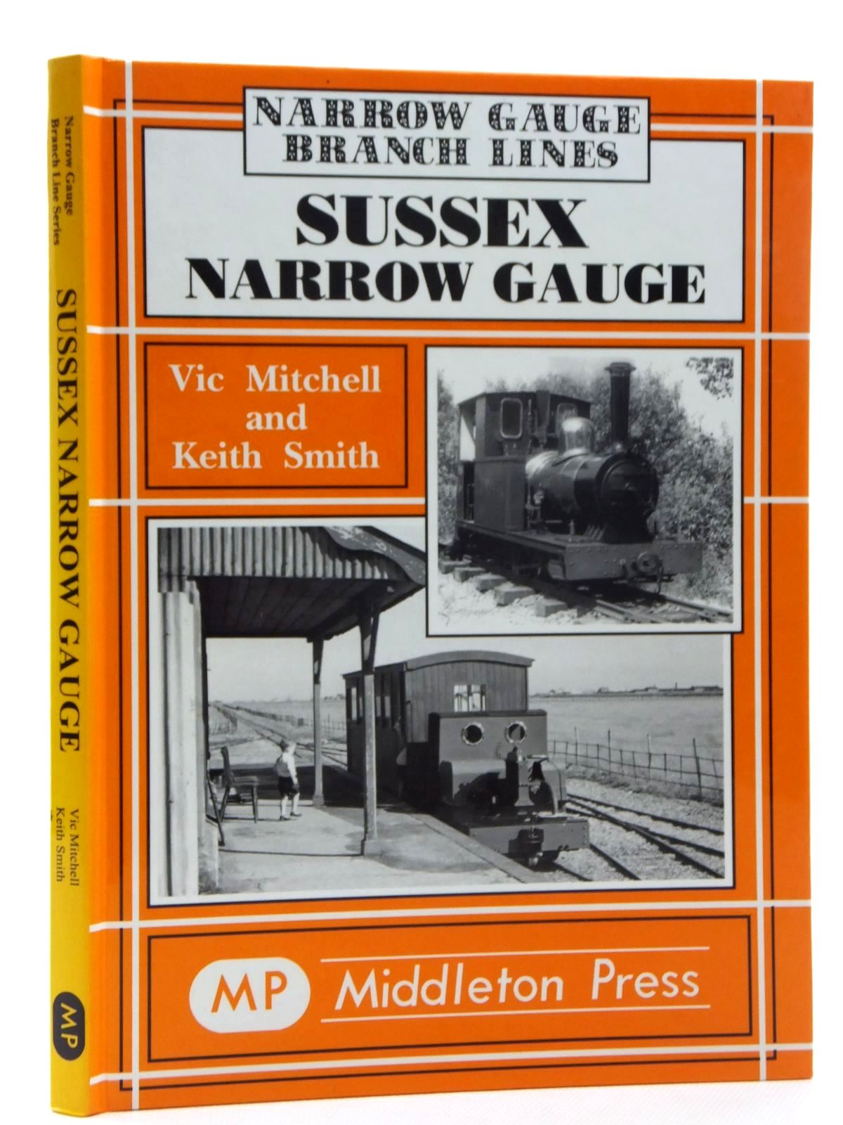 Photo of SUSSEX NARROW GAUGE written by Mitchell, Vic<br />Smith, Keith published by Middleton Press (STOCK CODE: 1609844)  for sale by Stella & Rose's Books
