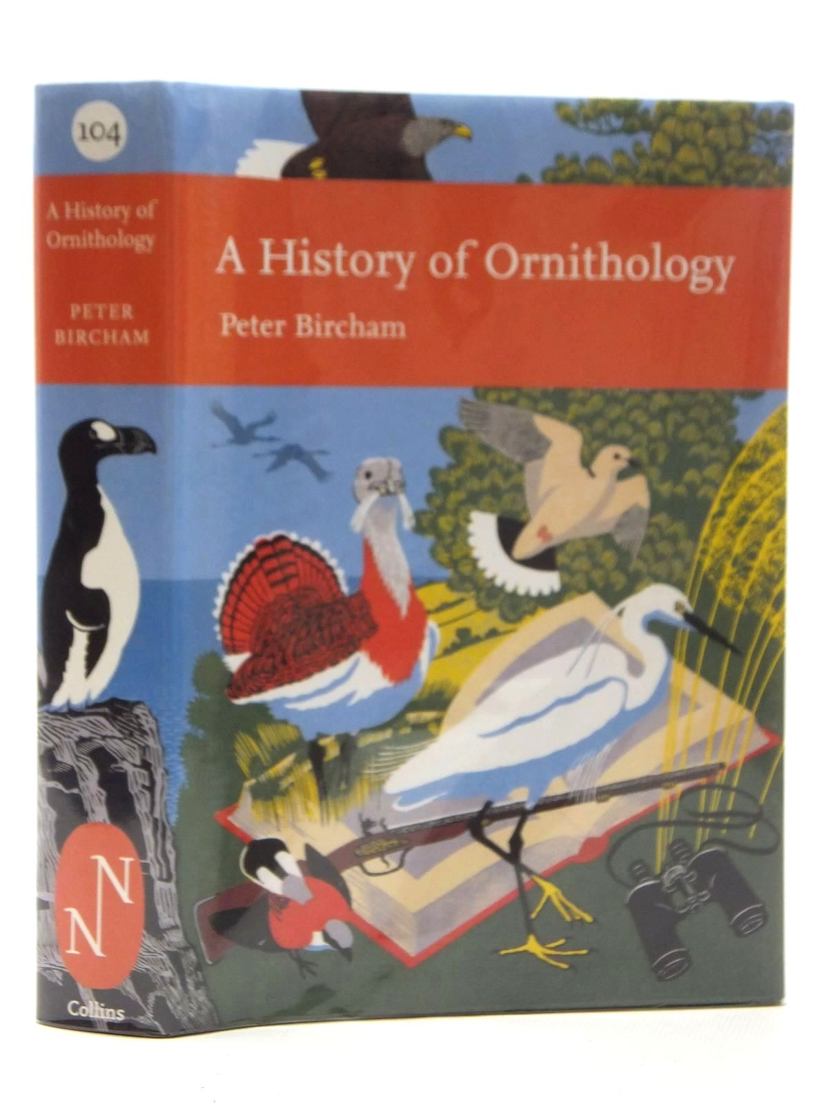 Photo of A HISTORY OF ORNITHOLOGY (NN 104) written by Bircham, Peter published by Collins (STOCK CODE: 1609900)  for sale by Stella & Rose's Books