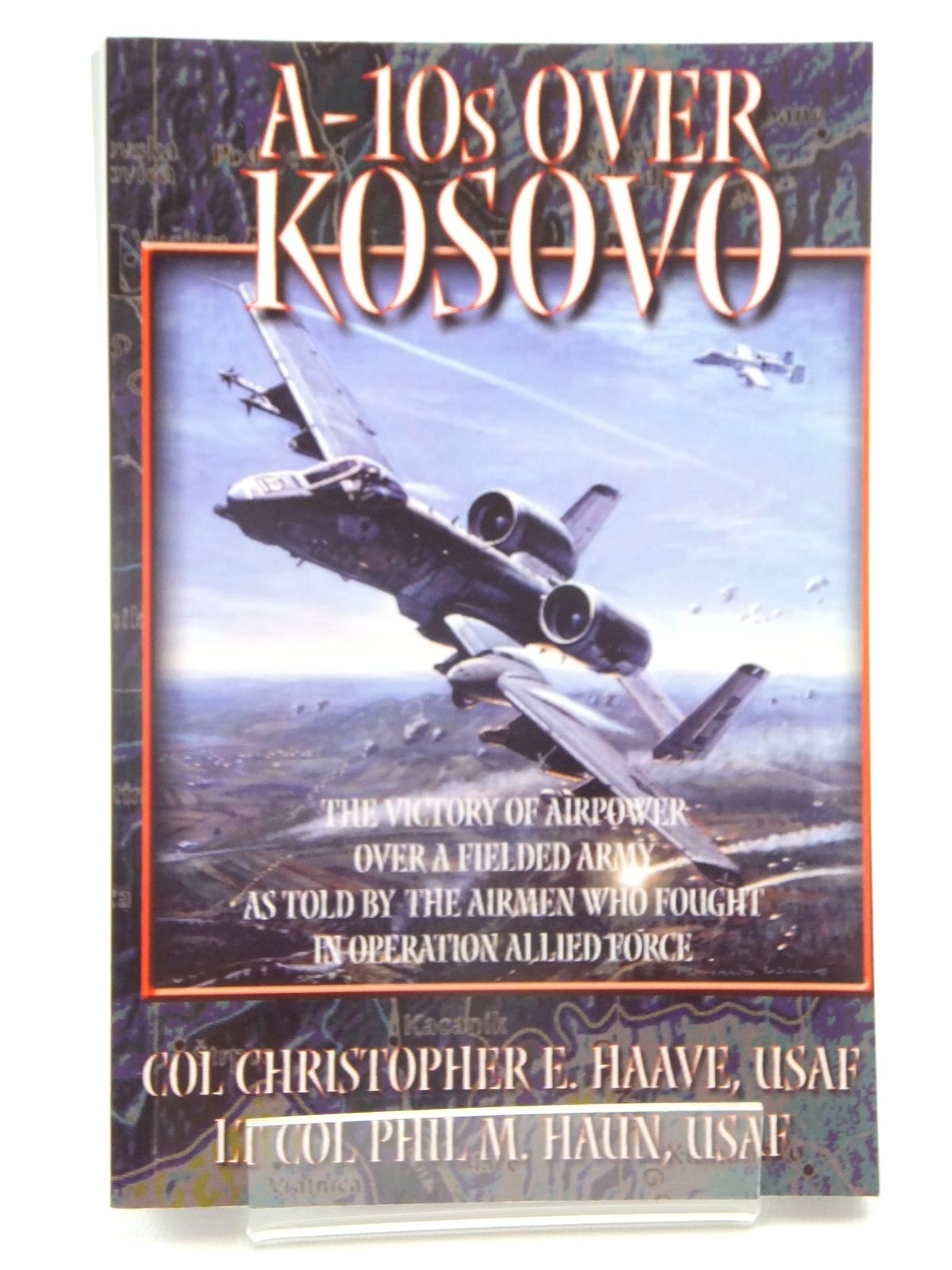 Photo of A-10S OVER KOSOVO written by Haave, Christopher E.<br />Haun, Phil M. published by Air University Press (STOCK CODE: 1609904)  for sale by Stella & Rose's Books