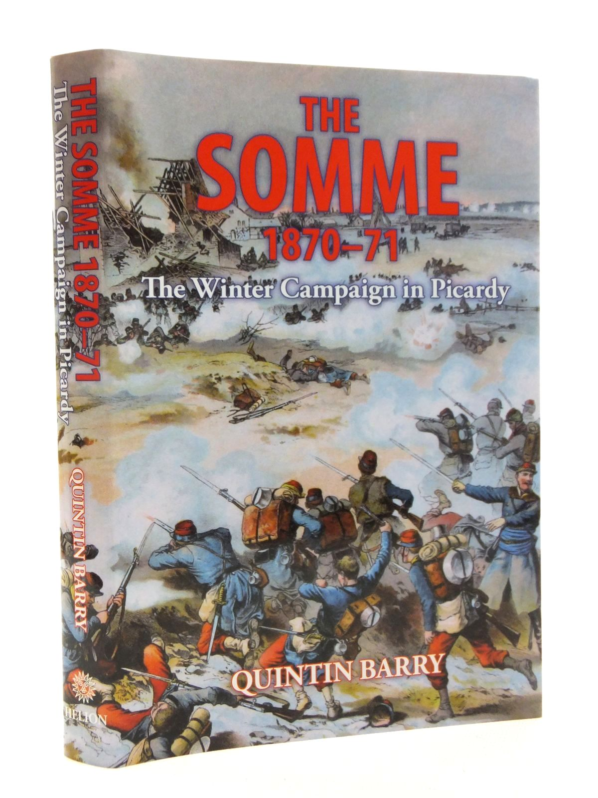 Photo of THE SOMME 1870-71 THE WINTER CAMPAIGN IN PICARDY written by Barry, Quintin published by Helion & Company (STOCK CODE: 1609942)  for sale by Stella & Rose's Books