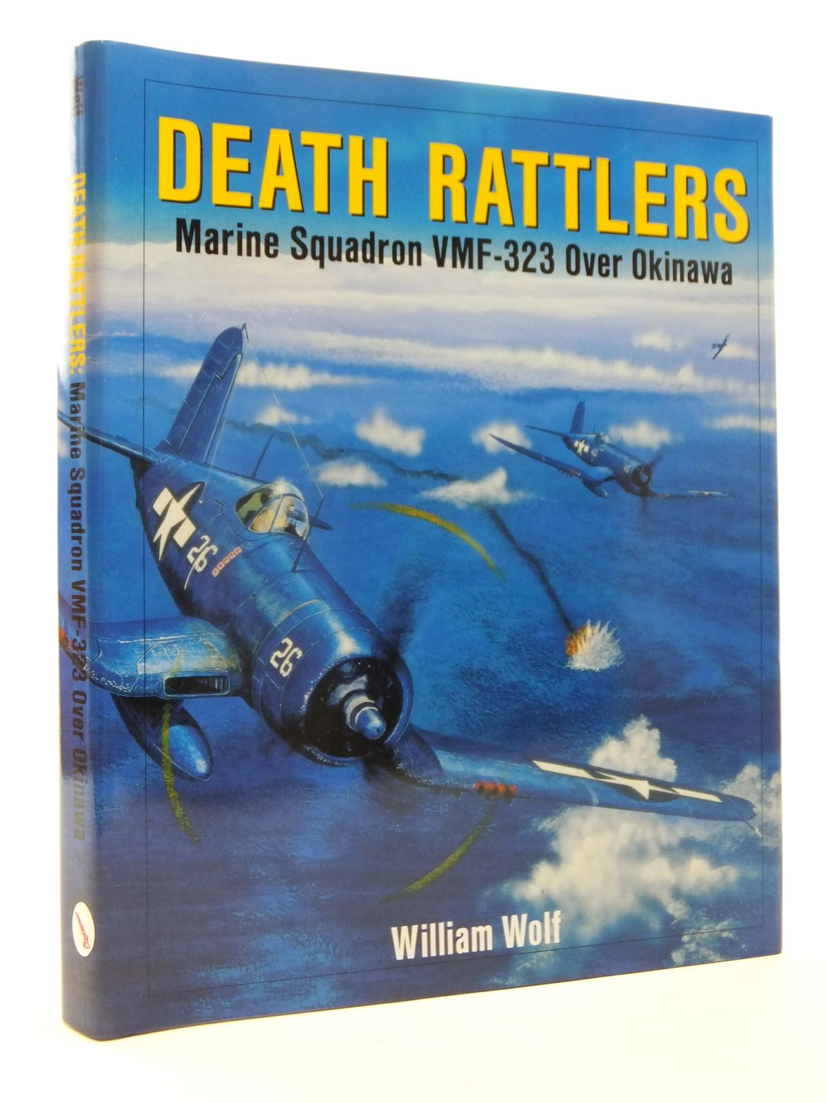 Photo of DEATH RATTLERS MARINE SQUADRON VMF-323 OVER OKINAWA written by Wolf, William published by Schiffer Military History (STOCK CODE: 1610021)  for sale by Stella & Rose's Books