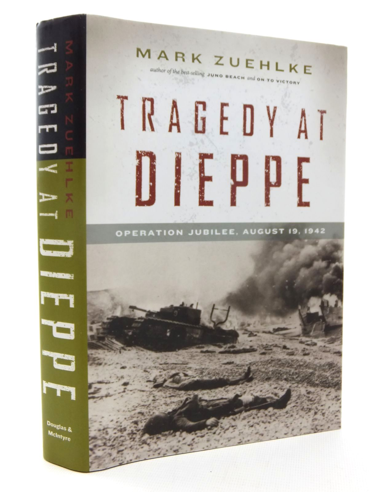 Photo of TRAGEDY AT DIEPPE written by Zuehlke, Mark published by Douglas & McIntyre (STOCK CODE: 1610022)  for sale by Stella & Rose's Books
