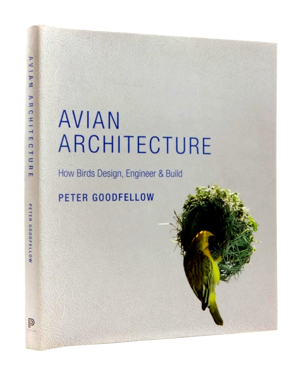 Photo of AVIAN ARCHITECTURE written by Goodfellow, Peter published by Princeton University Press (STOCK CODE: 1610039)  for sale by Stella & Rose's Books