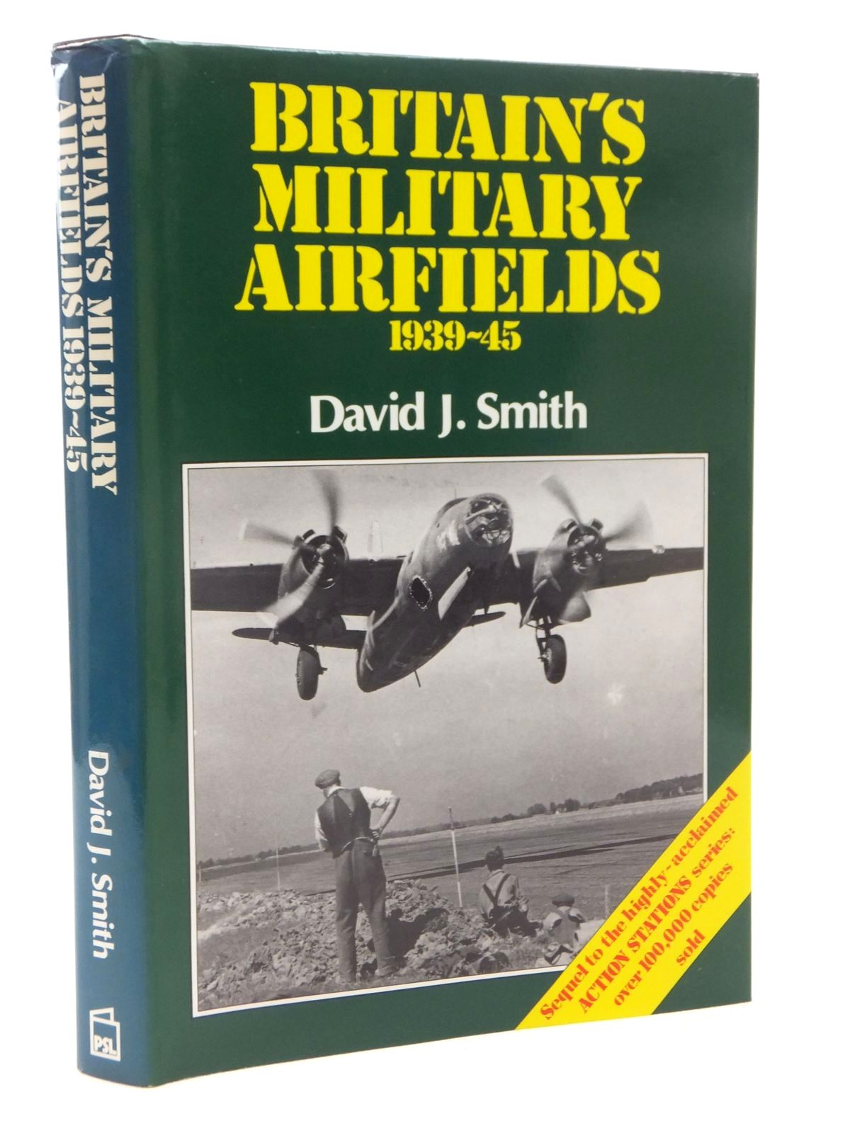 Photo of BRITAIN'S MILITARY AIRFIELDS 1939-45 written by Smith, David J. published by Patrick Stephens Limited (STOCK CODE: 1610096)  for sale by Stella & Rose's Books