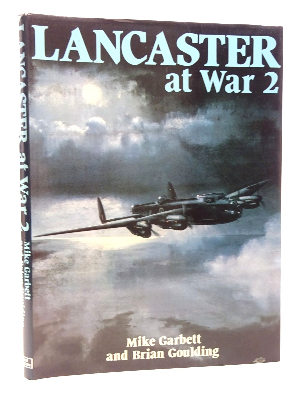 Photo of THE LANCASTER AT WAR 2 written by Garbett, M.<br />Goulding, Brian published by Ian Allan Ltd. (STOCK CODE: 1610164)  for sale by Stella & Rose's Books