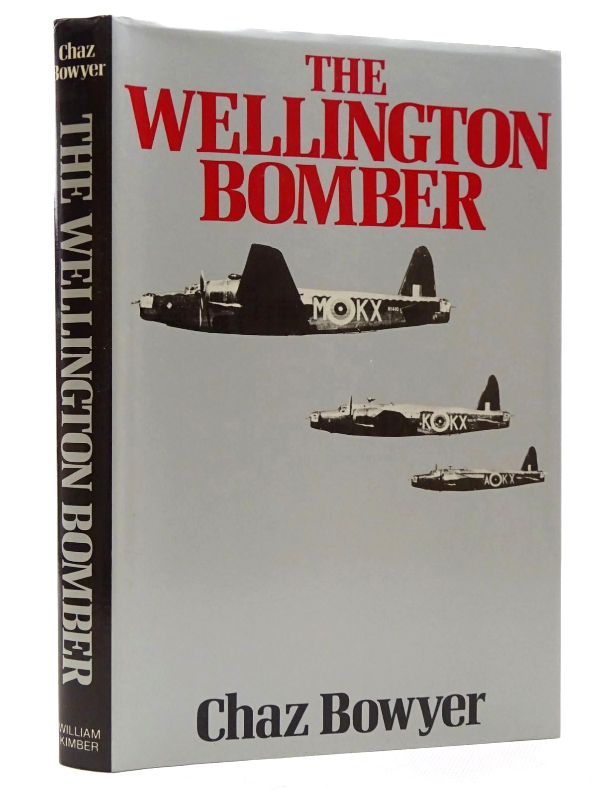 Photo of THE WELLINGTON BOMBER written by Bowyer, Chaz published by William Kimber (STOCK CODE: 1610185)  for sale by Stella & Rose's Books