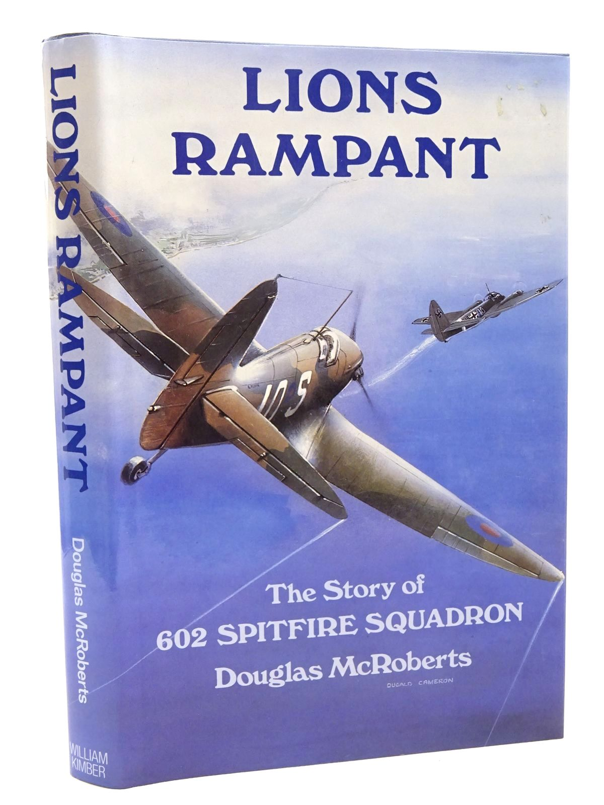 Photo of LIONS RAMPANT THE STORY OF No. 602 SPITFIRE SQUADRON written by McRoberts, Douglas published by William Kimber (STOCK CODE: 1610228)  for sale by Stella & Rose's Books