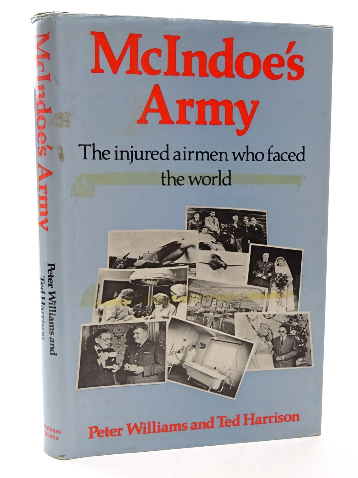 Photo of MCINDOE'S ARMY written by Williams, Peter<br />Harrison, Ted published by Pelham Books (STOCK CODE: 1610229)  for sale by Stella & Rose's Books