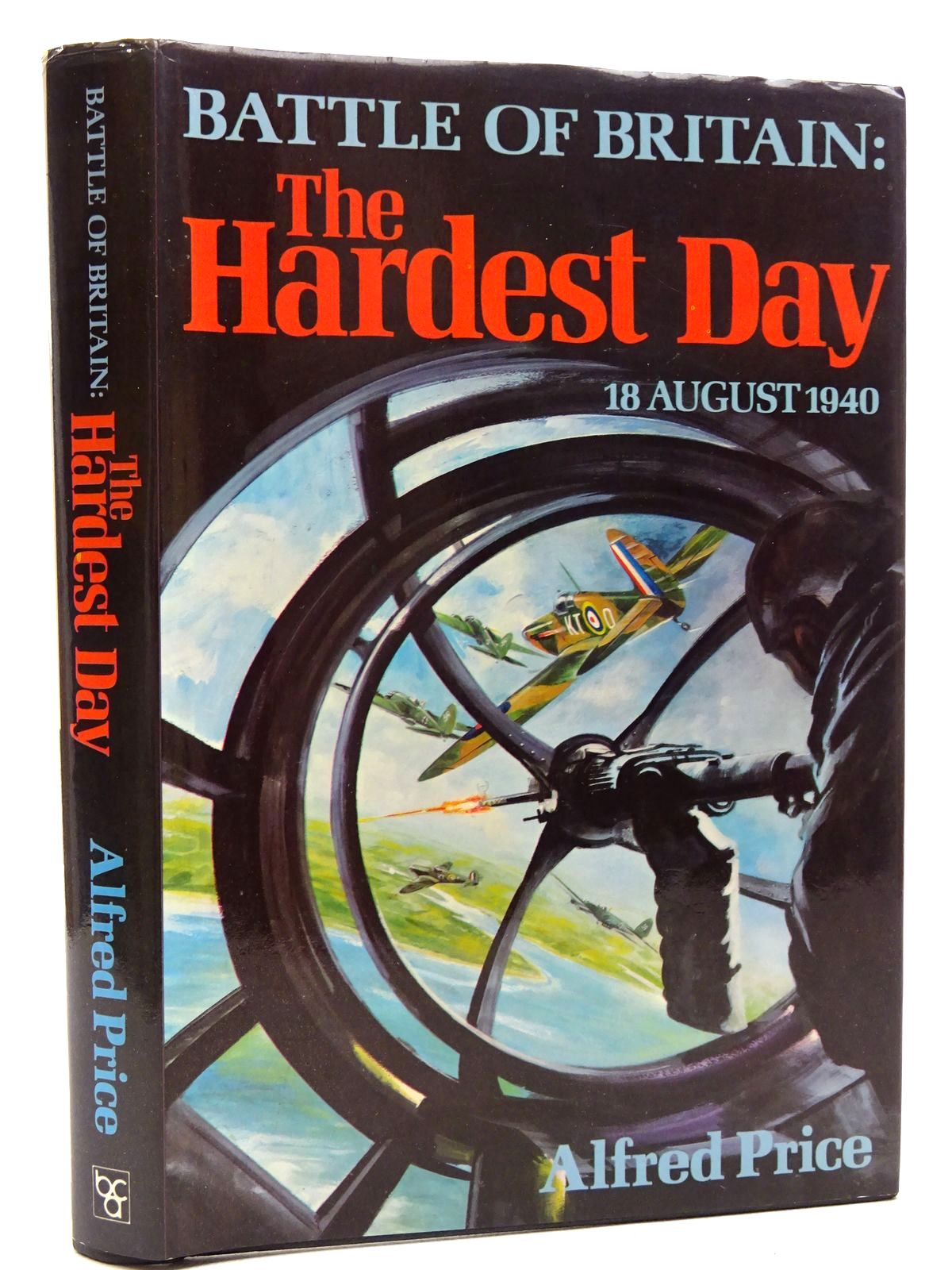 Photo of BATTLE OF BRITAIN: THE HARDEST DAY 18 AUGUST 1940 written by Price, Alfred published by Book Club Associates (STOCK CODE: 1610384)  for sale by Stella & Rose's Books