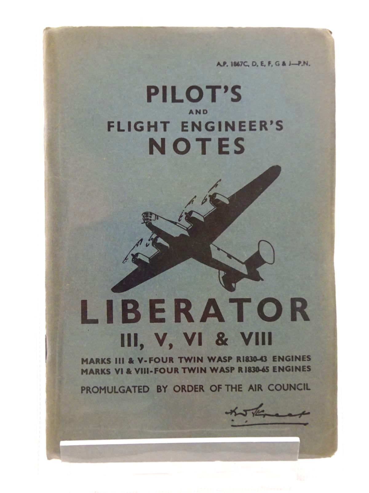 Photo of PILOT'S AND FLIGHT ENGINEER'S NOTES LIBERATOR III, V, VI & VIII published by Sapphire Productions (STOCK CODE: 1610397)  for sale by Stella & Rose's Books