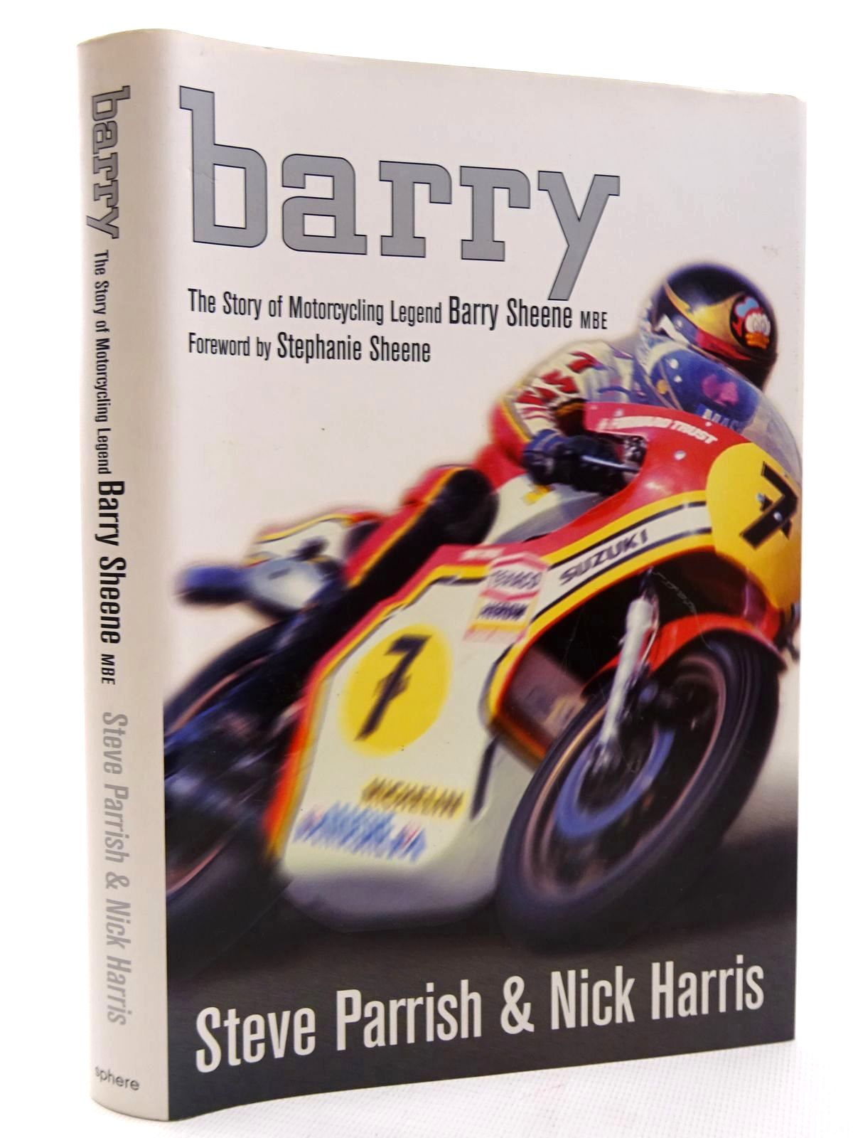 Photo of BARRY THE STORY OF MOTORCYCLING LEGEND BARRY SHEENE, MBE written by Parrish, Steve<br />Harris, Nick published by Sphere (STOCK CODE: 1610408)  for sale by Stella & Rose's Books