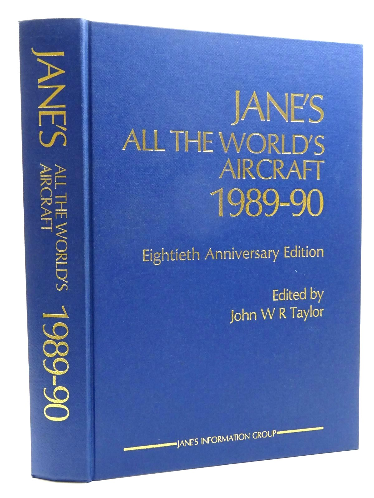 Photo of JANE'S ALL THE WORLD'S AIRCRAFT 1989-90 written by Taylor, John W.R. published by Jane's Information Group (STOCK CODE: 1610458)  for sale by Stella & Rose's Books