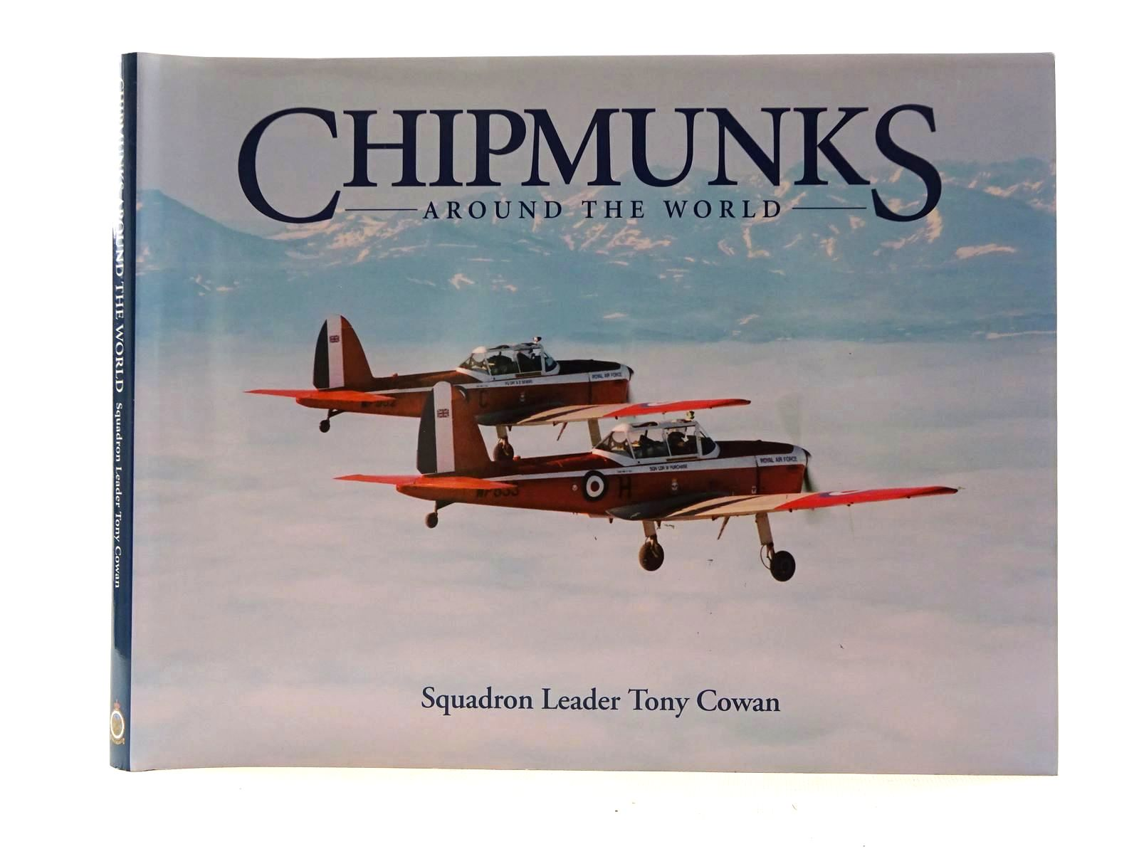 Photo of CHIPMUNKS AROUND THE WORLD A ROYAL AIR FORCE EXPEDITIONARY FLIGHT written by Cowan, Tony<br />Hughes, Ced<br />Purchase, Bill published by Royal Air Force Benevolent Fund Enterprises (STOCK CODE: 1610487)  for sale by Stella & Rose's Books