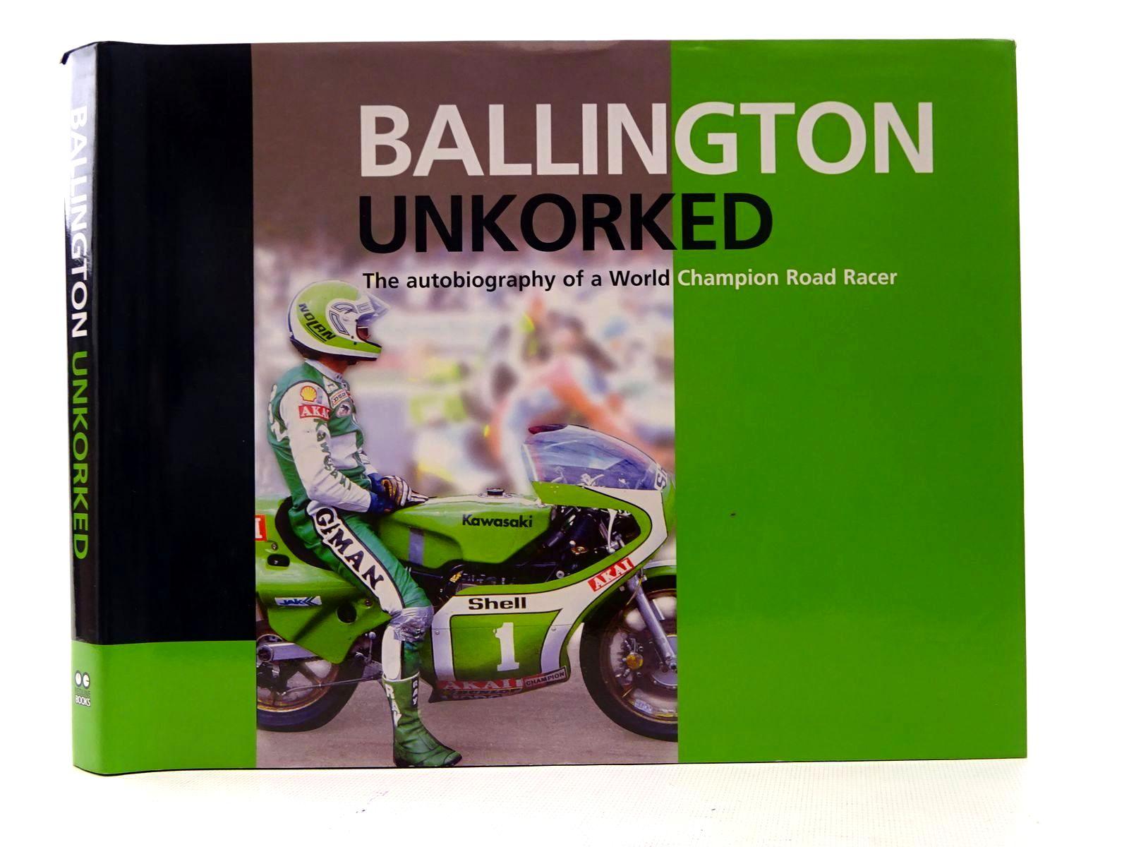 Photo of BALLINGTON UNKORKED written by Ballington, Kork (STOCK CODE: 1610565)  for sale by Stella & Rose's Books